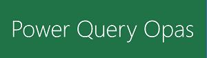 Power Query & Power BI Kyselyopas Excel-käyttäjälle