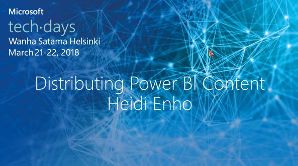 Distributing Power BI Content, TechDays2018